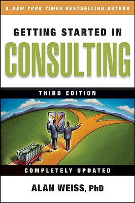 Getting Started in Consulting By Weiss, Alan